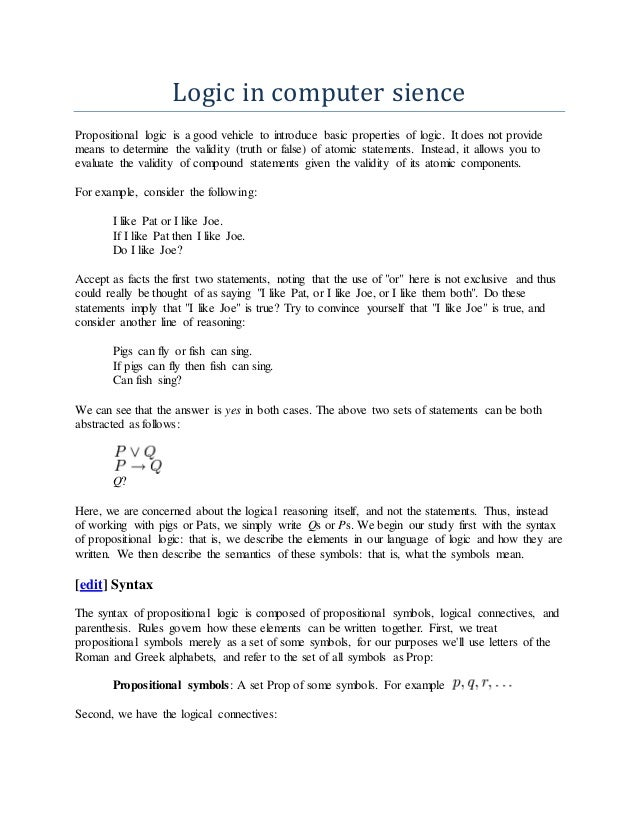 Logic in computer sience Propositional logic is a good vehicle to introduce basic properties of logic. It does not provide...