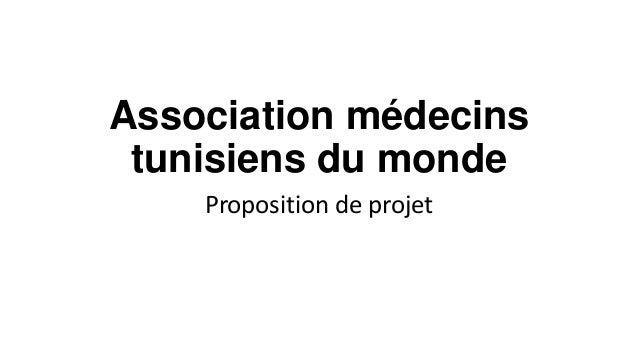 Association médecins tunisiens du monde Proposition de projet