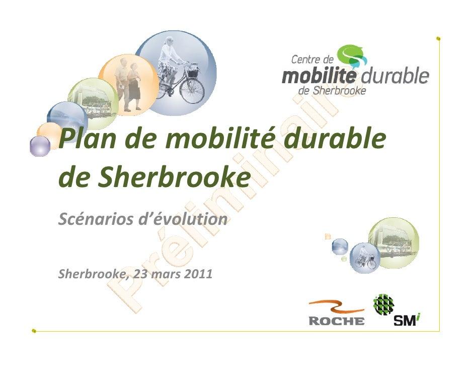 Plandemobilité durabledeSherbrookeScénariosd'évolutionSherbrooke,23mars2011