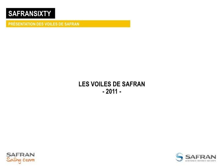 SAFRANSIXTY<br />PRÉSENTATION DES VOILES DE SAFRAN<br />LES VOILES DE SAFRAN- 2011 -<br />