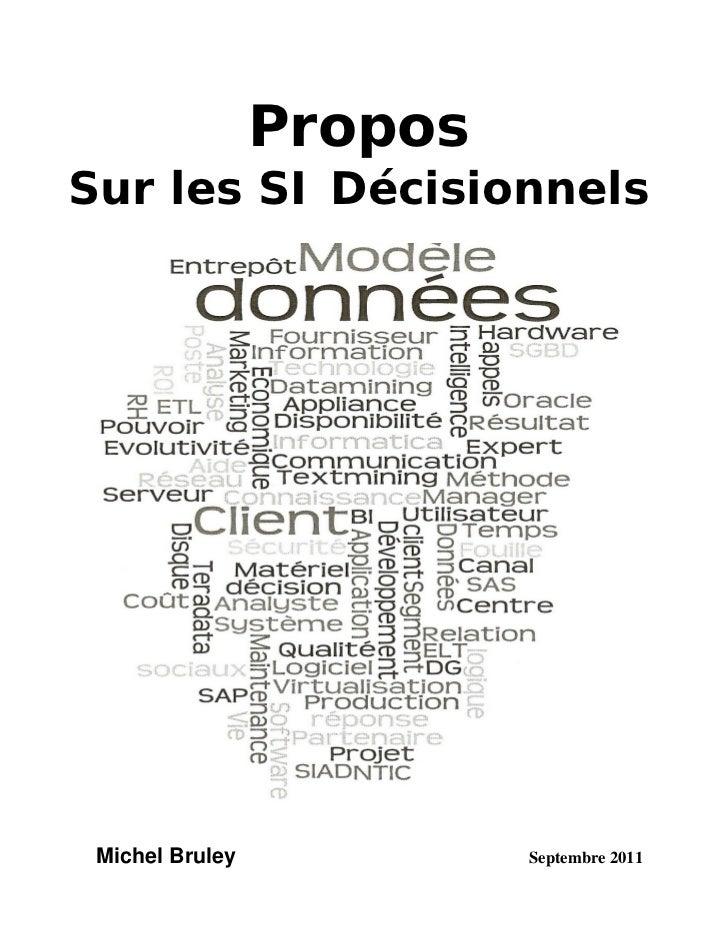 ProposSur les SI Décisionnels Michel Bruley            Septembre 2011