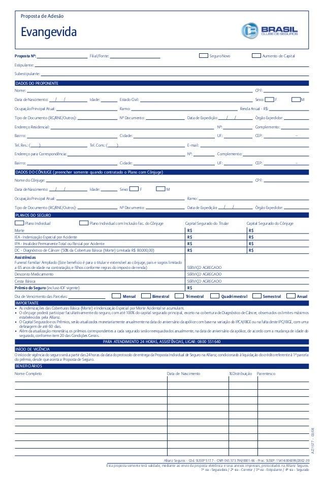 Proposta de AdesãoEvangevidaProposta Nº: Filial/Fonte: Seguro Novo Aumento de CapitalEstipulante:Subestipulante:DADOS DO P...