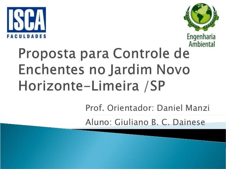 Prof. Orientador: Daniel Manzi   Aluno: Giuliano B. C. Dainese