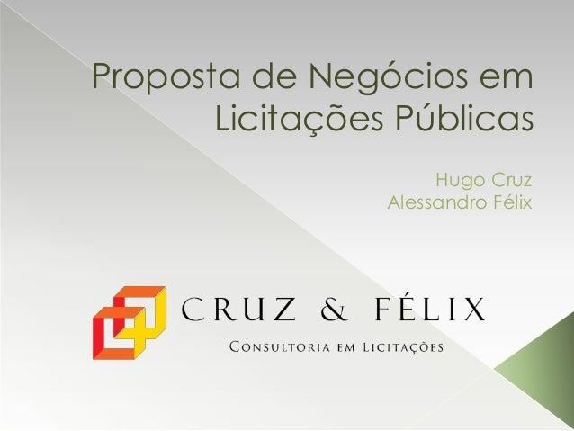 Proposta de Negócios em Licitações Públicas Hugo Cruz Alessandro Félix
