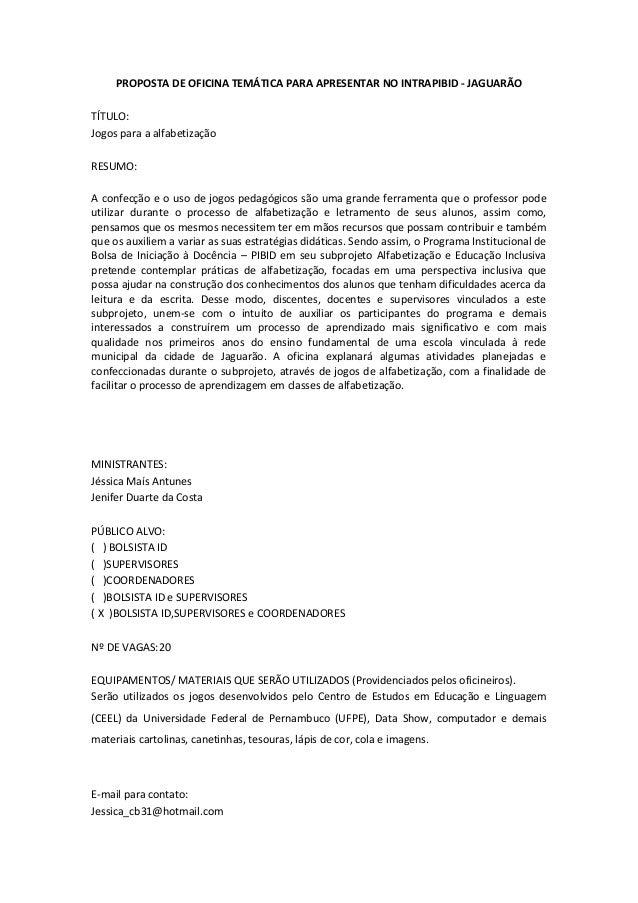 PROPOSTA DE OFICINA TEMÁTICA PARA APRESENTAR NO INTRAPIBID - JAGUARÃOTÍTULO:Jogos para a alfabetizaçãoRESUMO:A confecção e...