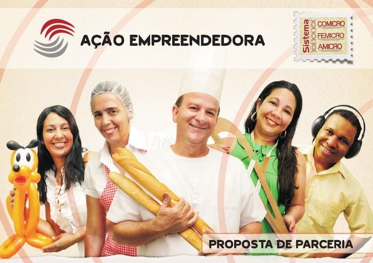 Ação EmpreendedoraRealização: FEMICRO-BA - Federação dasAssociações das Microempresas e Empresas dePequeno Porte do Estado...