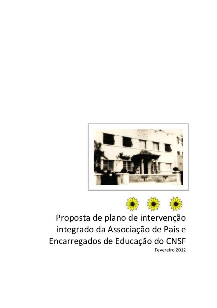Proposta de plano de intervenção  integrado da Associação de Pais eEncarregados de Educação do CNSF                       ...