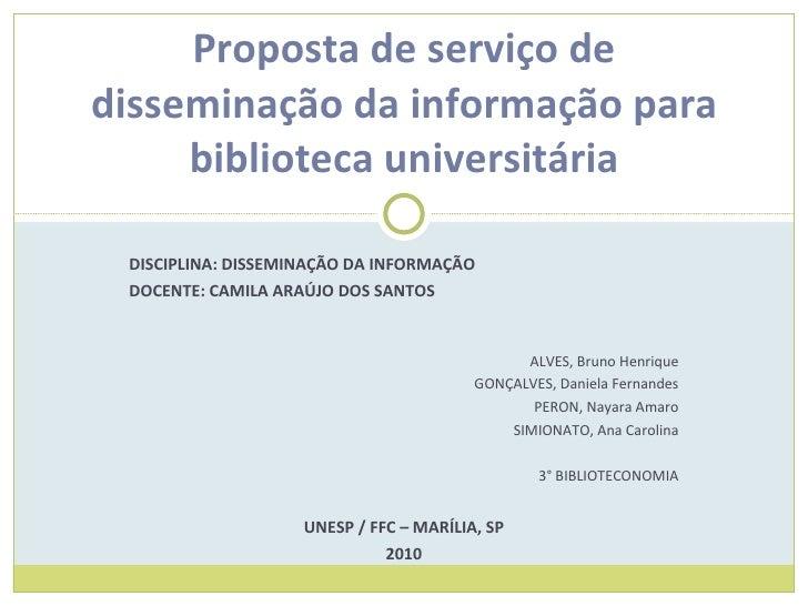 DISCIPLINA: DISSEMINAÇÃO DA INFORMAÇÃO DOCENTE: CAMILA ARAÚJO DOS SANTOS ALVES, Bruno Henrique GONÇALVES, Daniela Fernande...