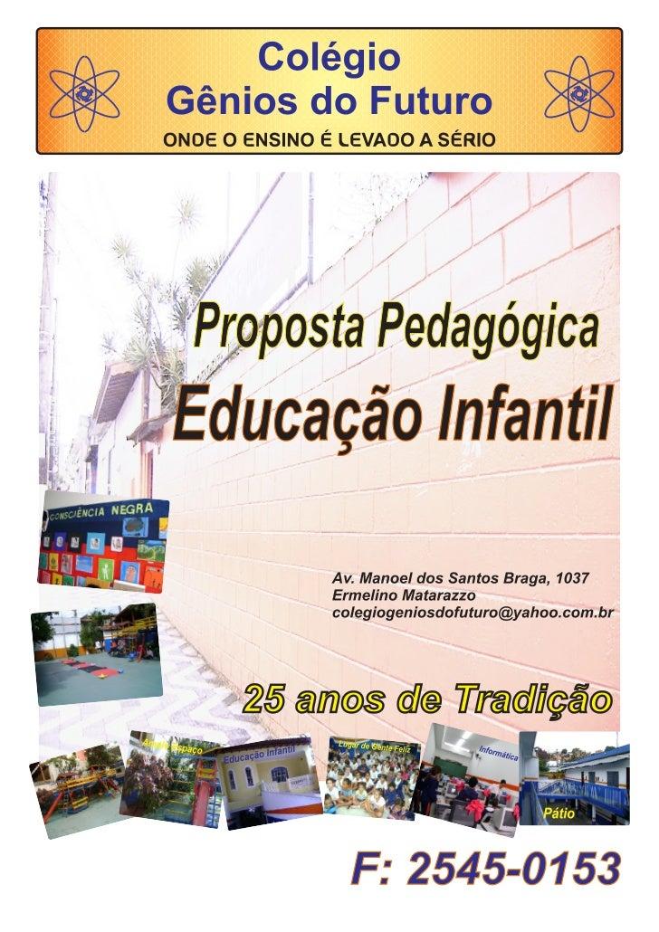 VISÃO: ser referência na comunidade na área de educação InfantilNOSSA MISSÃO: Por meio da educação formar cidadãos felizes...