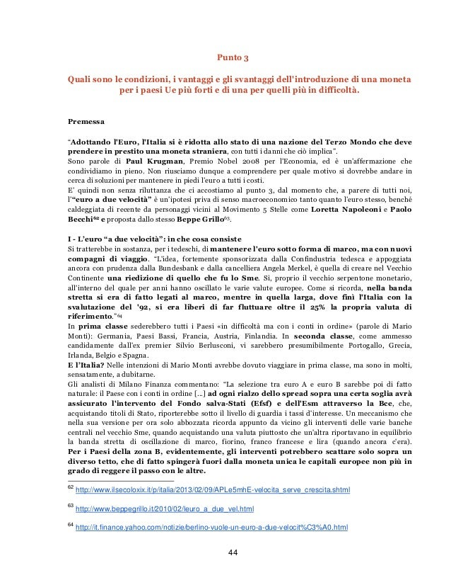 44Punto 3Quali sono le condizioni, i vantaggi e gli svantaggi dellintroduzione di una monetaper i paesi Ue più forti e di ...