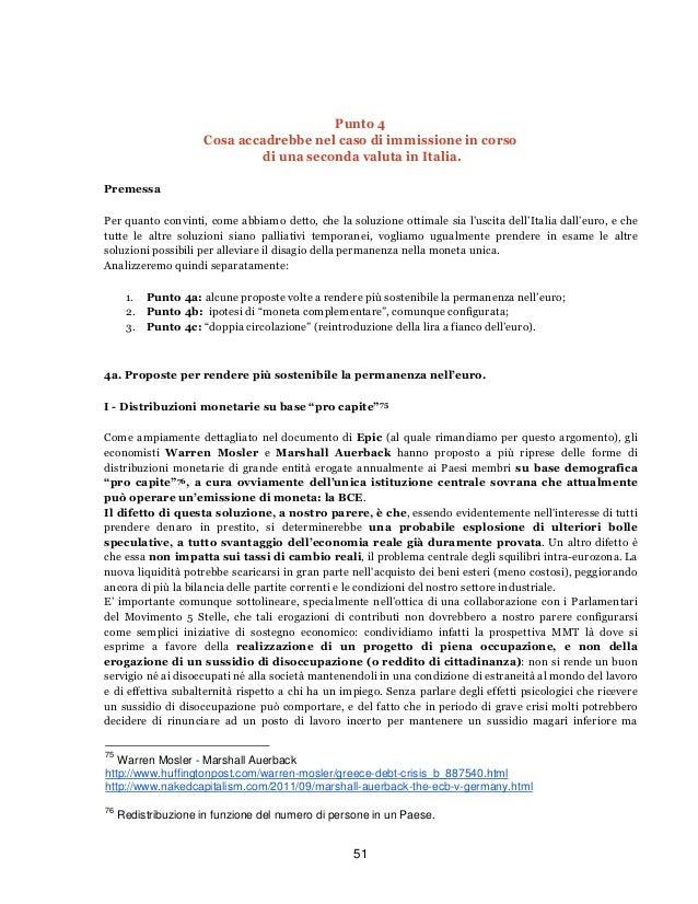 51Punto 4Cosa accadrebbe nel caso di immissione in corsodi una seconda valuta in Italia.PremessaPer quanto convinti, come ...