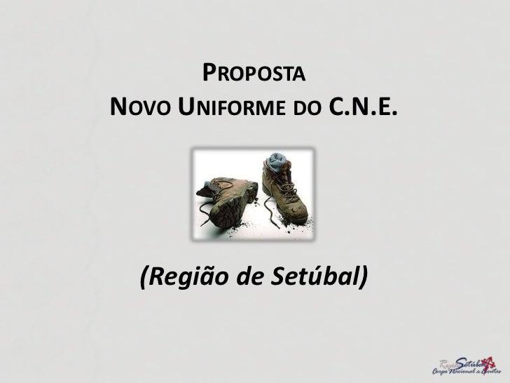 Proposta para o novo uniforme do CNE, por parte da Junta