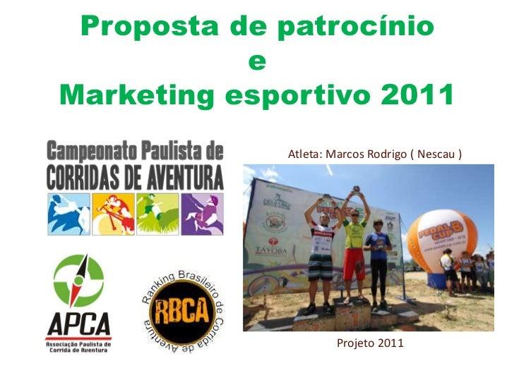 Proposta de patrocínio           eMarketing esportivo 2011             Atleta: Marcos Rodrigo ( Nescau )                  ...