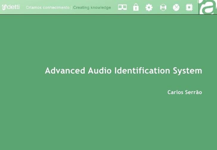 Advanced Audio Identification System                                                                                      ...