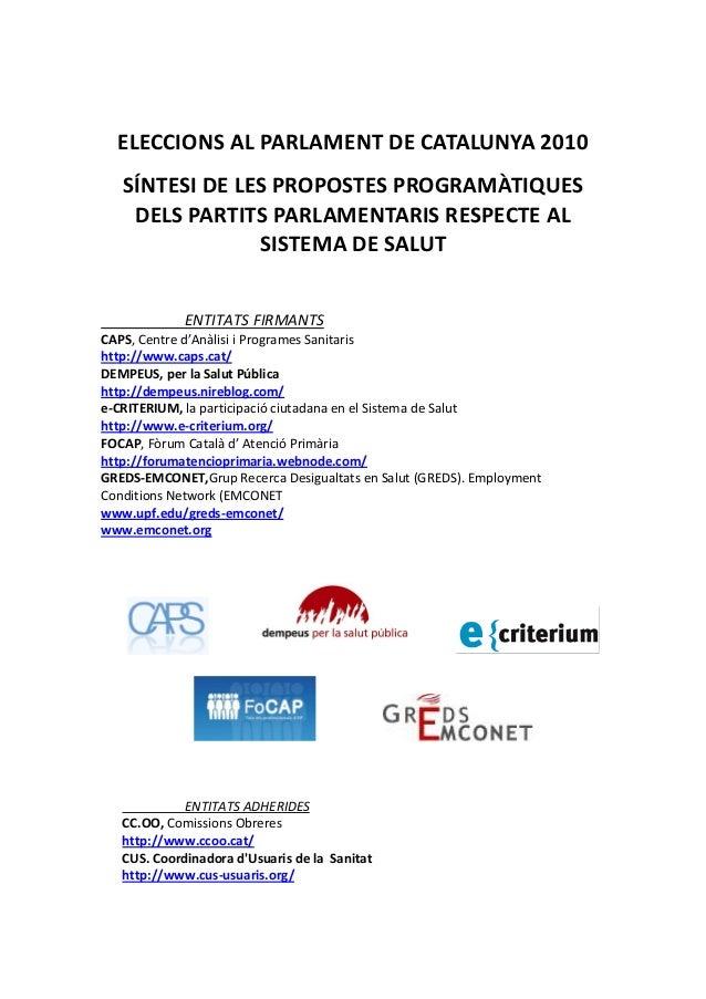 ELECCIONS AL PARLAMENT DE CATALUNYA 2010 SÍNTESI DE LES PROPOSTES PROGRAMÀTIQUES DELS PARTITS PARLAMENTARIS RESPECTE AL SI...