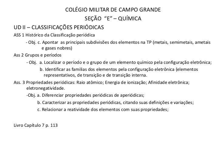 """COLÉGIO MILITAR DE CAMPO GRANDE                           SEÇÃO """"E"""" – QUÍMICAUD II – CLASSIFICAÇÕES PERIÓDICASASS 1 Histór..."""