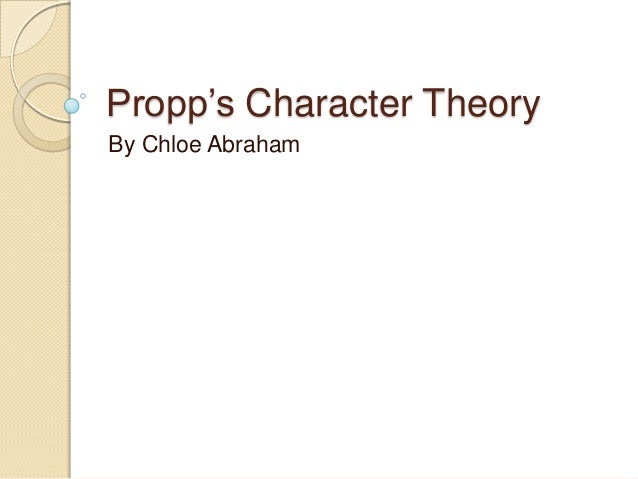 Propp's Character Theory By Chloe Abraham