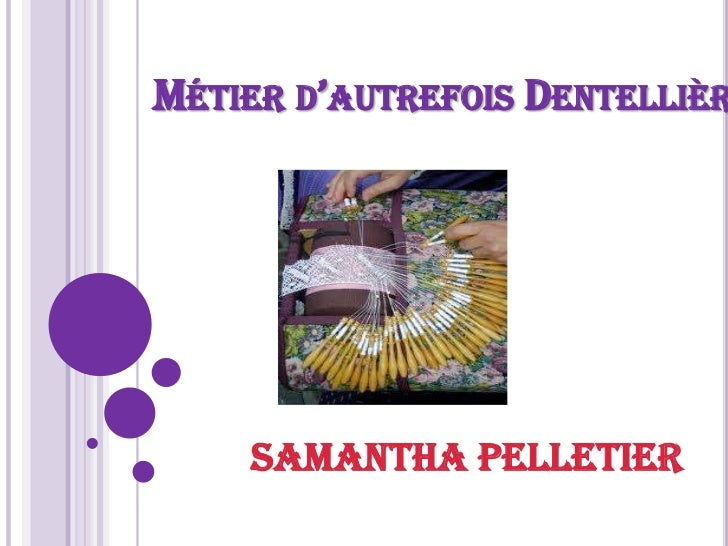 Métier d'autrefois Dentellière<br />Samantha Pelletier<br />