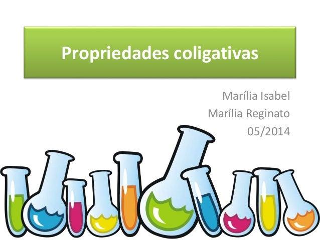 Propriedades coligativas Marília Isabel Marília Reginato 05/2014