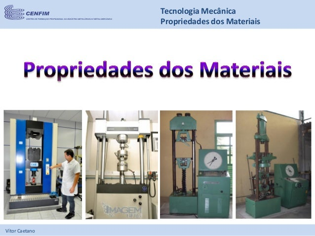 Vítor Caetano Tecnologia Mecânica Propriedades dos Materiais