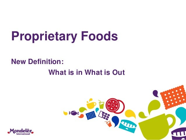 Proprietary Foods: New Definition 2016