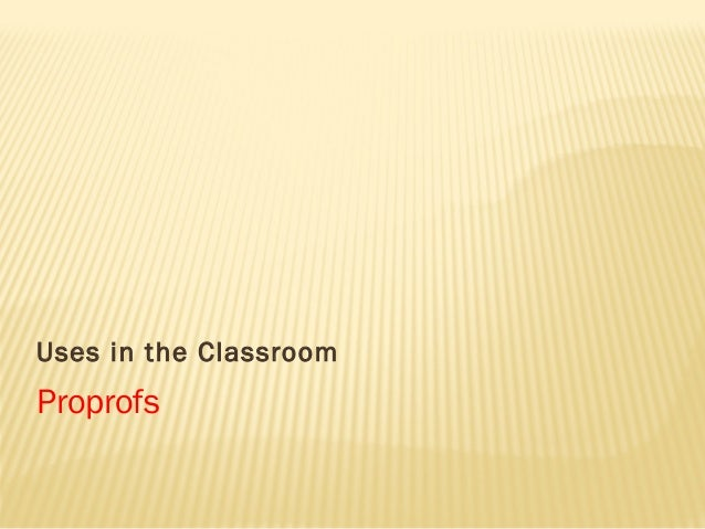 ProprofsUses in the Classroom