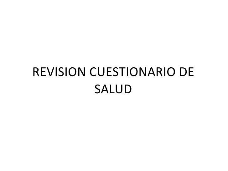 REVISION CUESTIONARIO DE SALUD