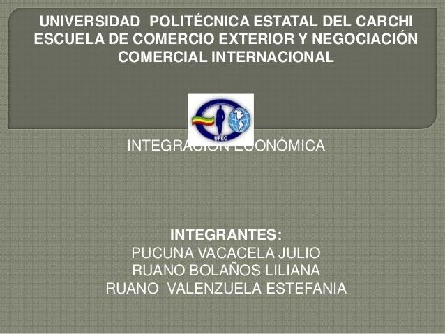 UNIVERSIDAD POLITÉCNICA ESTATAL DEL CARCHIESCUELA DE COMERCIO EXTERIOR Y NEGOCIACIÓN          COMERCIAL INTERNACIONAL     ...