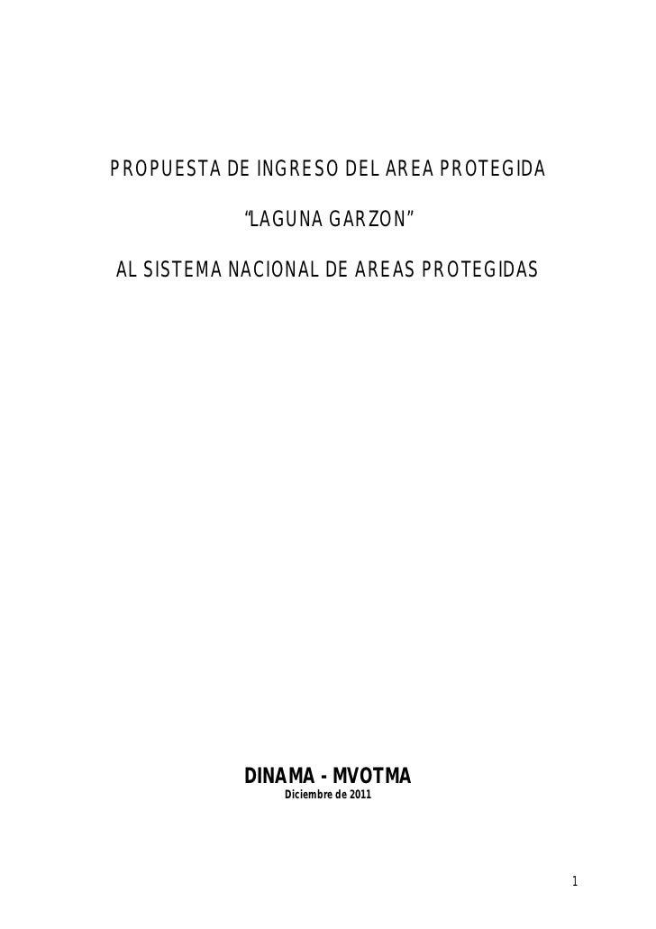 """PROPUESTA DE INGRESO DEL AREA PROTEGIDA           """"LAGUNA GARZON""""AL SISTEMA NACIONAL DE AREAS PROTEGIDAS           DINAMA ..."""