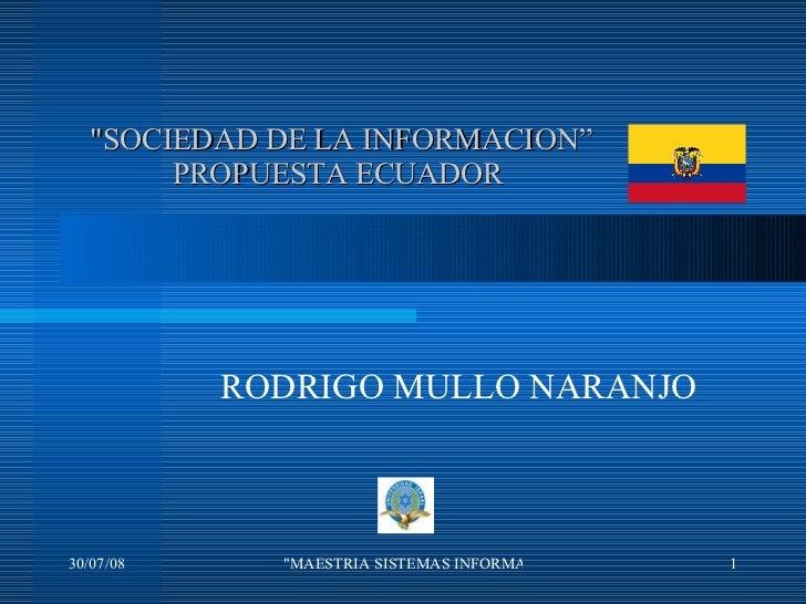 """""""SOCIEDAD DE LA INFORMACION"""" PROPUESTA ECUADOR   RODRIGO MULLO NARANJO"""