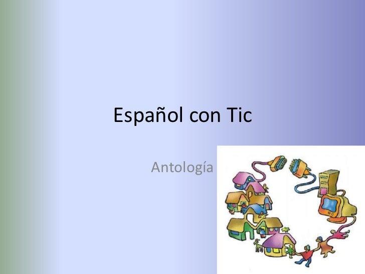 Español con Tic    Antología