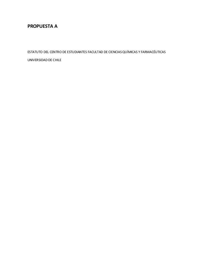 PROPUESTA AESTATUTO DEL CENTRO DE ESTUDIANTES FACULTAD DE CIENCIAS QUÍMICAS Y FARMACÉUTICASUNIVERSIDAD DE CHILE