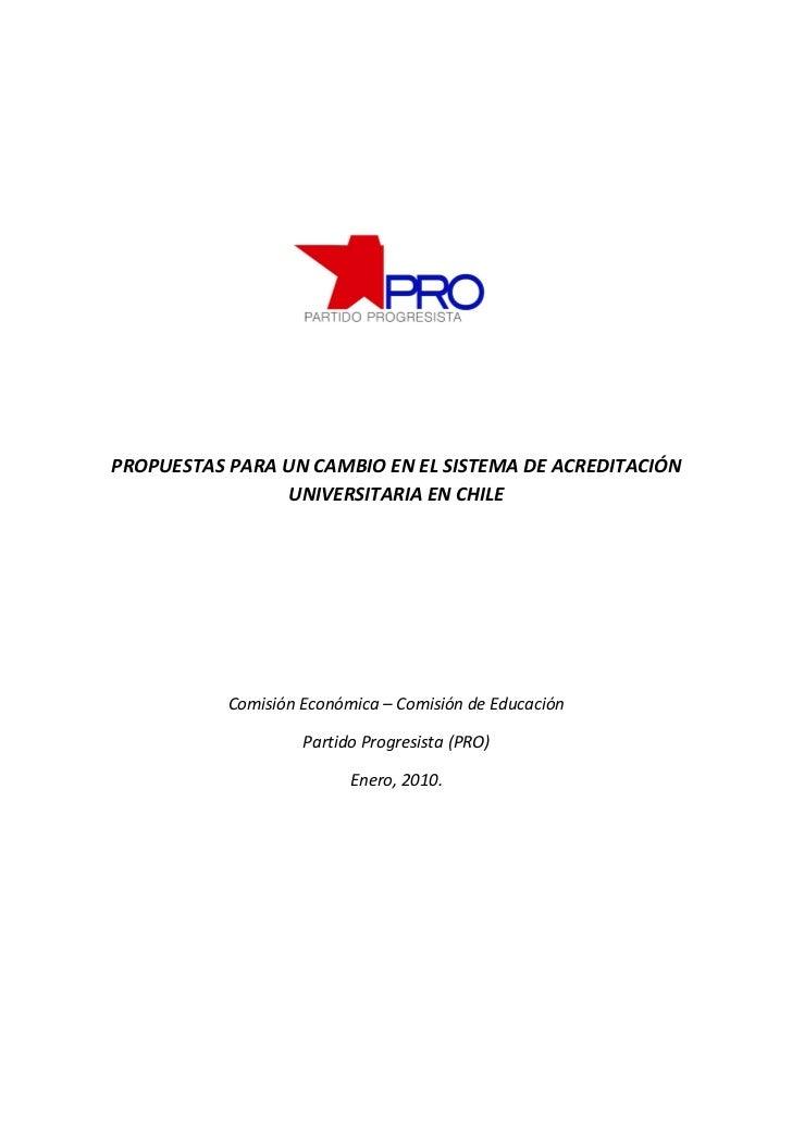 PROPUESTAS PARA UN CAMBIO EN EL SISTEMA DE ACREDITACIÓN                UNIVERSITARIA EN CHILE           Comisión Económica...