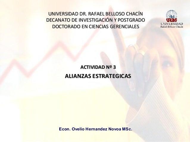 UNIVERSIDAD DR. RAFAEL BELLOSO CHACÍN DECANATO DE INVESTIGACIÓN Y POSTGRADO DOCTORADO EN CIENCIAS GERENCIALES  ACTIVIDAD N...