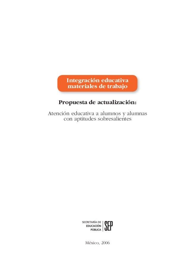 Integración educativa materiales de trabajo Propuesta de actualización: Atención educativa a alumnos y alumnas con aptitud...