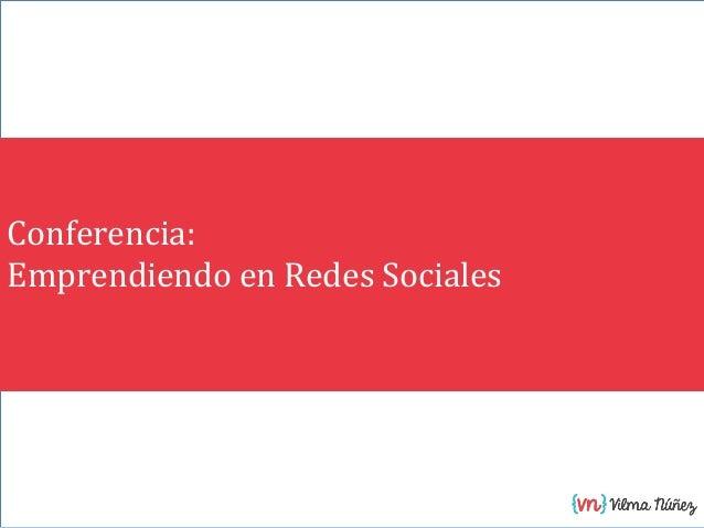 Conferencia: Emprendiendo en Redes Sociales