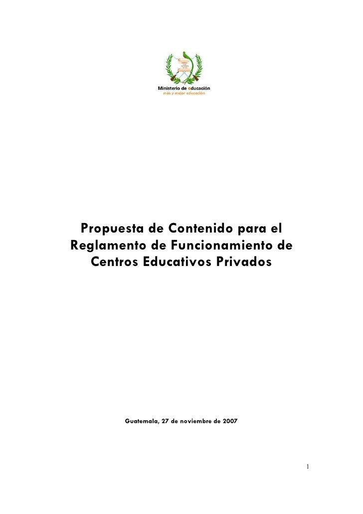Noviembre, 2007      Propuesta de Contenido para el Reglamento de Funcionamiento de   Centros Educativos Privados         ...