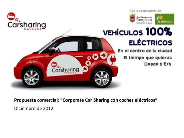 "Propuesta comercial: ""Corporate Car Sharing con coches eléctricos""Diciembre de 2012"