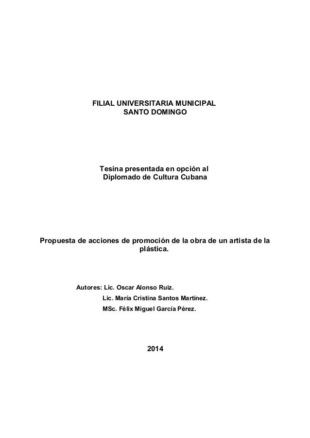 FILIAL UNIVERSITARIA MUNICIPAL  SANTO DOMINGO  Tesina presentada en opción al  Diplomado de Cultura Cubana  Propuesta de a...