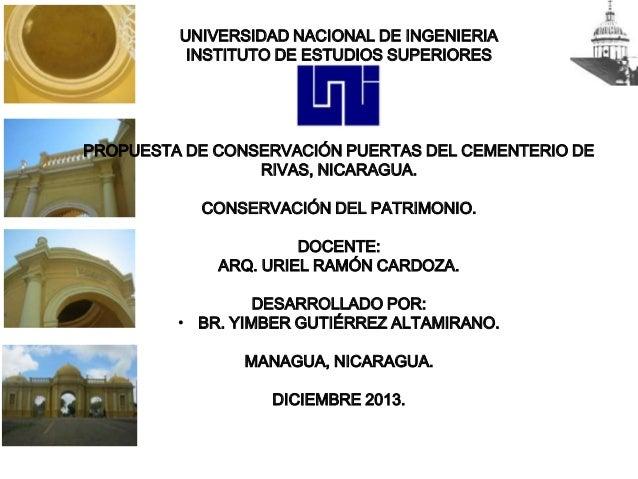 UNIVERSIDAD NACIONAL DE INGENIERIA INSTITUTO DE ESTUDIOS SUPERIORES  PROPUESTA DE CONSERVACIÓN PUERTAS DEL CEMENTERIO DE R...