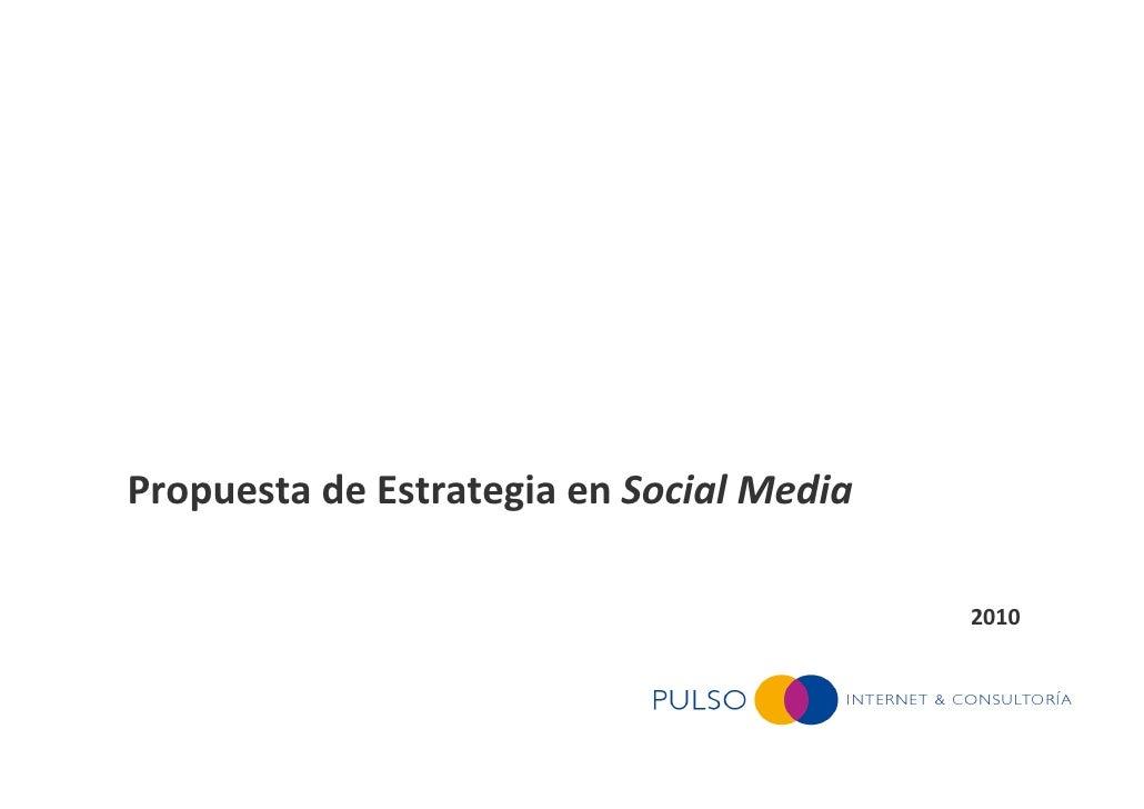 Estrategia en Social MediaPropuesta de Estrategia en Social Media                                                    2010