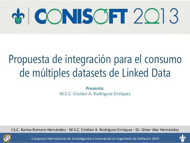 Propuesta de integración para el consumo de múltiples datasets de Linked Data Congreso  Internacional  de  Inves1gac...