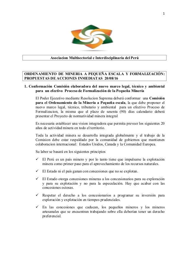 1  Asociacion Multisectorial e Interdisciplinaria del Perú ORDENAMIENTO DE MINERIA A PEQUEÑA ESCALA Y FORMALIZACIÓN: PRO...