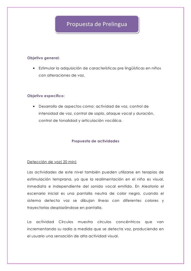 Propuesta de Prelingua     Objetivo general:       •    Estimular la adquisición de características pre lingüísticas en ni...