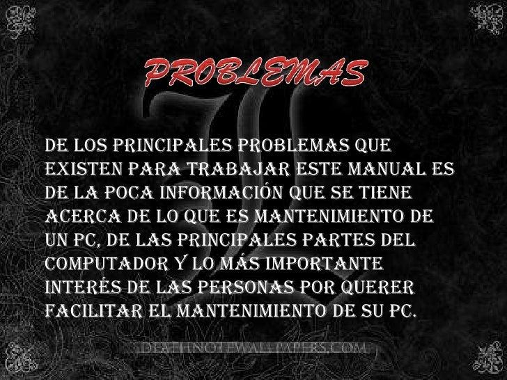 PROBLEMAS<br />De los principales problemas que existen para trabajar este manual es de la poca información que se tiene a...
