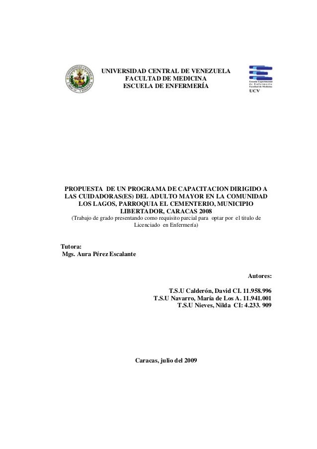 UNIVERSIDAD CENTRAL DE VENEZUELA FACULTAD DE MEDICINA ESCUELA DE ENFERMERÍA PROPUESTA DE UN PROGRAMA DE CAPACITACION DIRIG...