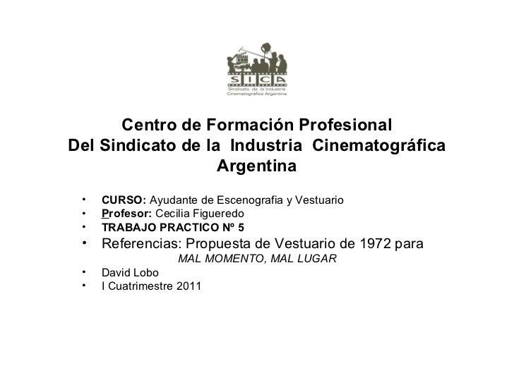<ul><li>CURSO:  Ayudante de Escenografia y Vestuario </li></ul><ul><li>P rofesor:  Cecilia Figueredo </li></ul><ul><li>TRA...