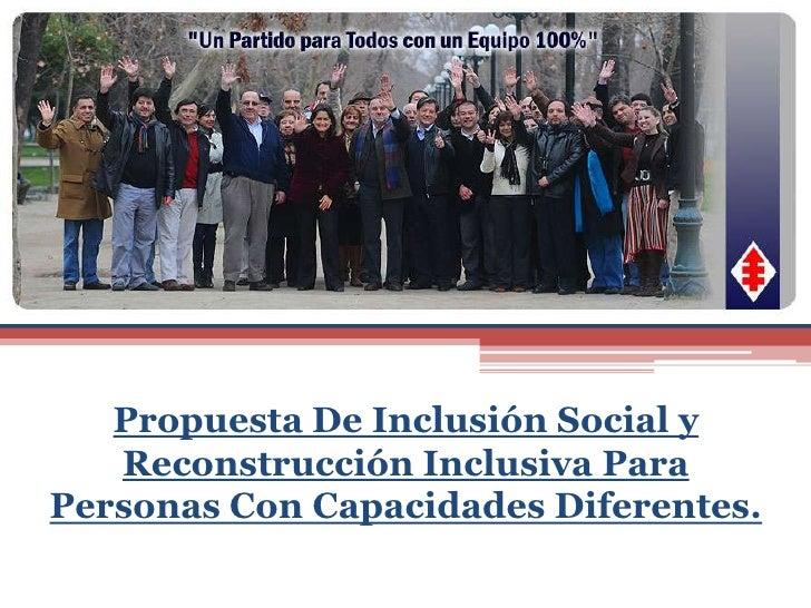 Propuesta De Inclusión Social y Reconstrucción Inclusiva Para Personas Con Capacidades Diferentes.<br />