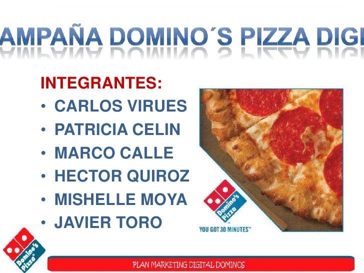 campaña DOMINO´S PIZZA digital<br />INTEGRANTES:<br />CARLOS VIRUES<br />PATRICIA CELIN<br />MARCO CALLE<br />HECTOR QUIRO...