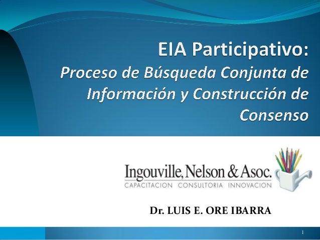 Dr. LUIS E. ORE IBARRA 1
